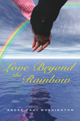Love Beyond the Rainbow by Andre Paul Washington image