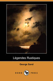 Legendes Rustiques (Dodo Press) by George Sand image