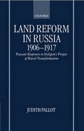 Land Reform in Russia, 1906-1917 by Judith Pallot image