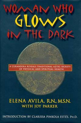 Woman Who Glows in the Dark by Elena Avila