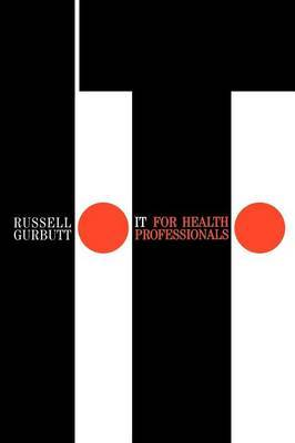 IT for Health Professionals by Russell Gurbutt image