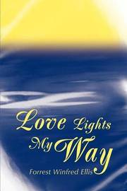 Love Lights My Way by Forrest Winfred Ellis image