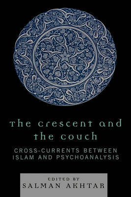 The Crescent and the Couch by Salman Akhtar