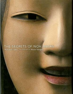 The Secrets Of Noh Masks by Michishige Udaka image