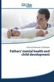 Fathers' Mental Health and Child Development by Kvalevaag Anne Lise