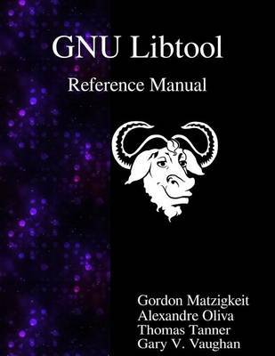 GNU Libtool Reference Manual by Alexandre Oliva