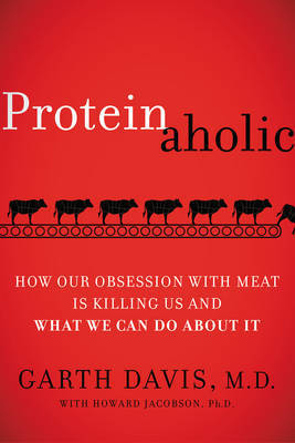 Proteinaholic by Garth Davis