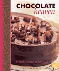 Chocolate Heaven by Christine France