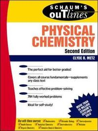 Schaum's Outline of Physical Chemistry by Clyde R Metz