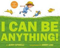 I Can Be Anything! by Jerry Spinelli image
