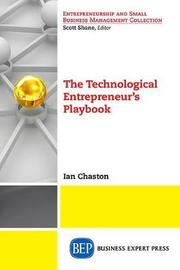 The Technological Entrepreneur's Playbook by Ian Chaston
