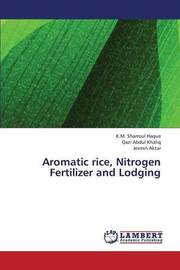Aromatic Rice, Nitrogen Fertilizer and Lodging by Haque K M Shamsul