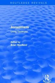 Jonsonians: Living Traditions by Brian Woolland