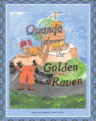 Quando and the Golden Raven by H Lamarr Drakeford