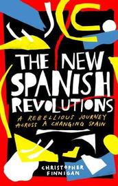 The New Spanish Revolutions by Christopher Finnigan