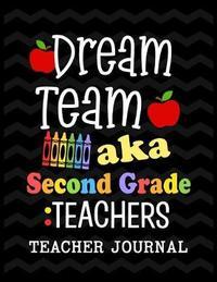 Dream Team aka Second Grade Teachers Teacher Journal by Christina Romero image