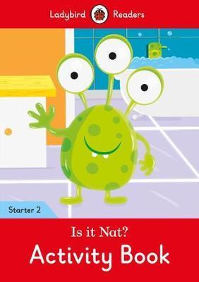 Is it Nat? Activity Book - Ladybird Readers Starter Level 2 by Ladybird