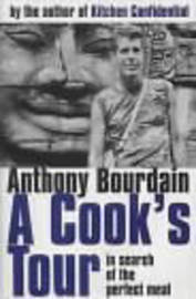 A Cook's Tour: In Search of the Perfect Meal by Anthony Bourdain image