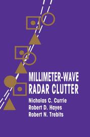 Millimeter-Wave Radar Clutter by Nicholas C. Currie