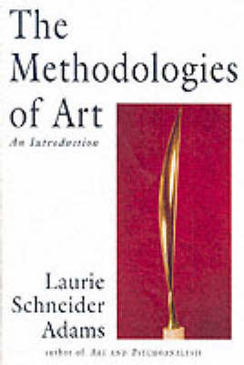 The Methodologies of Art: An Introduction by Laurie Schneider Adams image