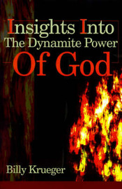 Insights Into the Dynamite Power of God by Billy Krueger image