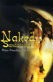Naked in a Sandstorm by Mohan Velayudhan, D.H.Sc. image