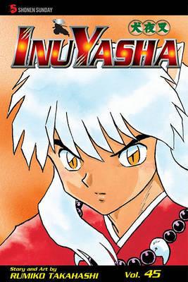 InuYasha, Volume 45 by Rumiko Takahashi image