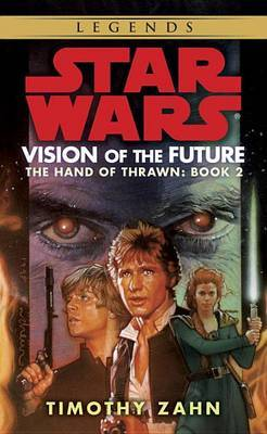 Vision of the Future: Hand of Thrawn Book 2: Vision of the Future by Timothy Zahn image