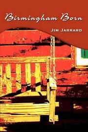 Birmingham Born by Jim Jarrard image