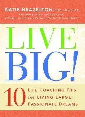 Live Big! by Katie Brazelton