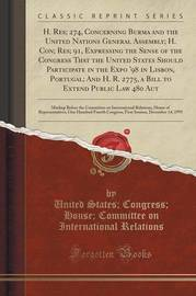 H. Res; 274, Concerning Burma and the United Nations General Assembly; H. Con; Res; 91, Expressing the Sense of the Congress That the United States Should Participate in the Expo '98 in Lisbon, Portugal; And H. R. 2775, a Bill to Extend Public Law 480 Aut by United States Relations