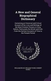 A New and General Biographical Dictionary by William Beloe image