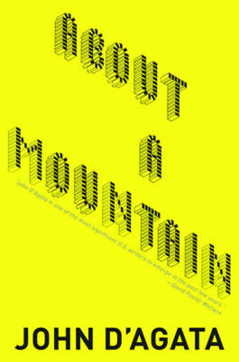 About a Mountain by John D'Agata