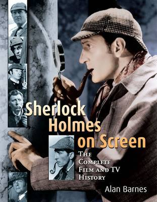 Sherlock Holmes on Screen: The Complete Film and TV History by Alan Barnes image