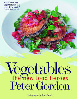 Vegetables the New Food Heroes by Peter Gordon image