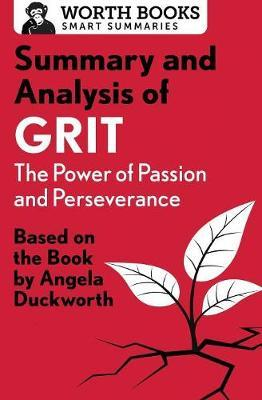 Summary and Analysis of Grit: The Power of Passion and Perseverance by Worth Books