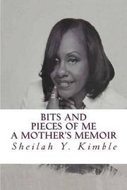 Bits and Pieces of Me by MS Sheilah Yvette Kimble image