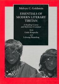 Essentials of Modern Literary Tibetan by Melvyn C Goldstein