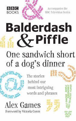 Balderdash & Piffle: One Sandwich Short of a Dog's Dinner by Alex Games