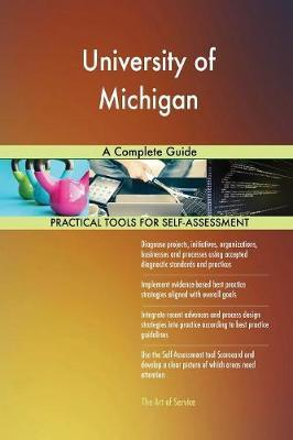 University of Michigan a Complete Guide by Gerardus Blokdyk image