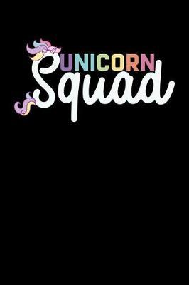 Unicorn Squad by Unicorn Lovers Printing House