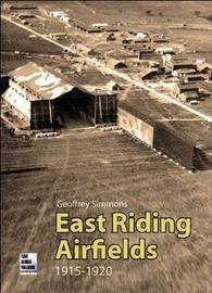 East Riding Airfields 1915 - 1920 by Geoffrey Simmons