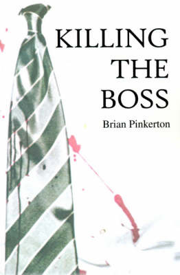Killing the Boss by Brian Pinkerton image