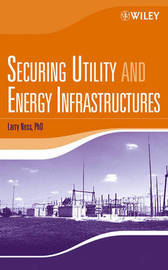 Securing Utility and Energy Infrastructures by Larry Ness image
