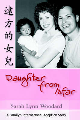 Daughter from Afar: A Family's International Adoption Story by Sarah L Woodard image