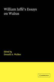 William Jaffe's Essays on Walras