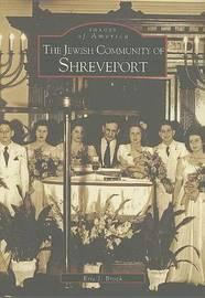The Jewish Community of Shreveport by Eric J Brock