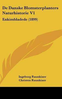 de Danske Blomsterplanters Naturhistorie V1: Enkimbladede (1899) by Christen Raunkiaer image