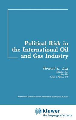 Political Risk In The International Oil And Gas Industry by Howard L. Lax image