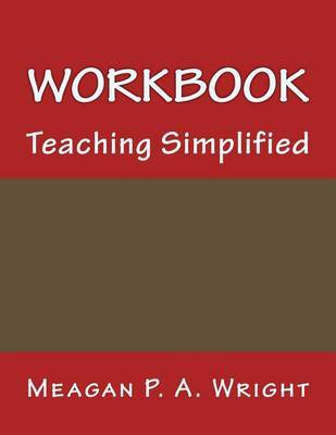 Teaching Simplified Workbook by Meagan P a Wright
